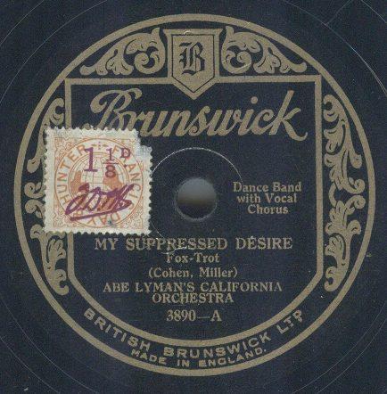 Abe Lymanu0027s California Orchestra 1928 (UK Brunswick 3890 A) My Suppressed  Desire U2013 Abe Lymanu0027s California Orchestra